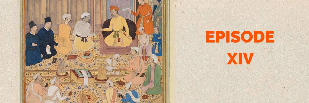Episode XIV: 'Universal Peace' – Religious tolerance in the Mughal empire