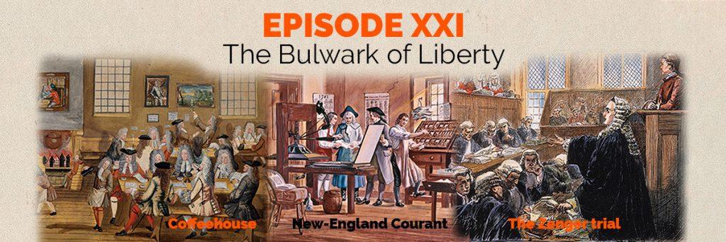 Episode XXI: The Bulwarck of Liberty